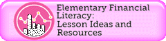 http://www.edutopia.org/blog/elementary-financial-literacy-lessons-resources-brian-page